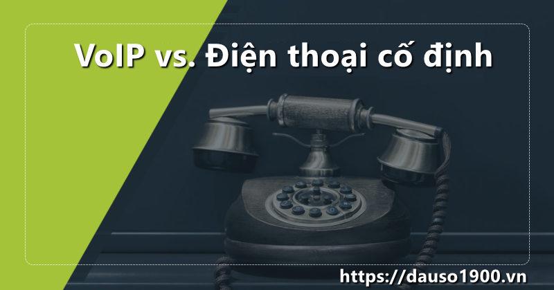 So Sánh VoIP và điện thoại cố định
