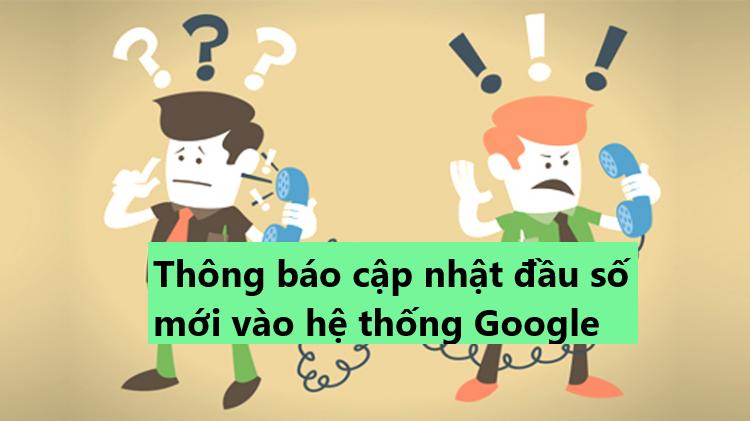 Thông báo cập nhật đầu số mới vào hệ thống Google
