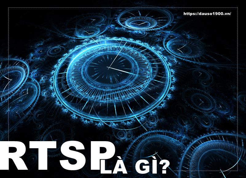 RTSP LÀ GÌ? Tính năng, thành phần và cách thức hoạt động của RTSP?