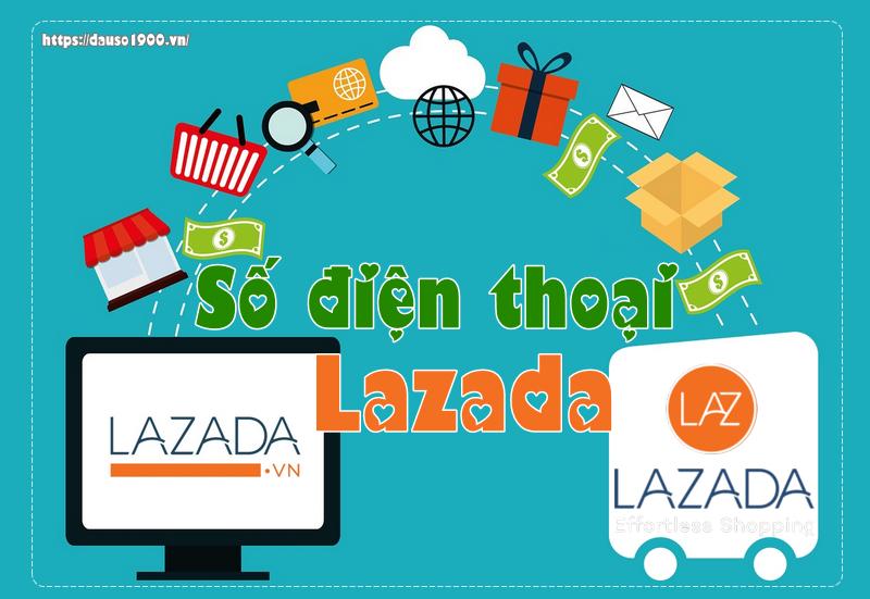 Tổng Đài Số Điện Thoại Lazada Chăm Sóc Khách Hàng Là Số Bao Nhiêu?