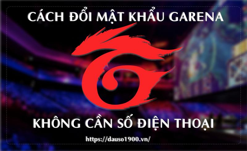 Cách Đổi Mật Khẩu Garena Khong Can So Dien Thoai Như Thế Nào?