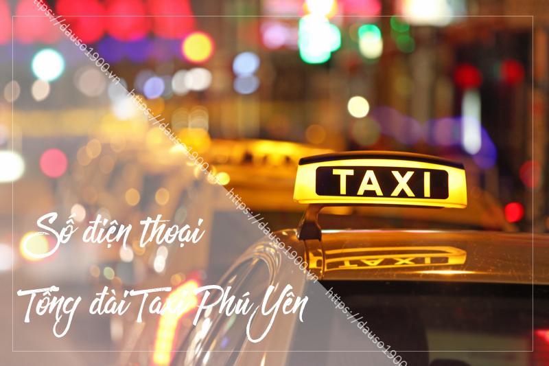 Tiện Lợi Khi Gọi Taxi Bằng Số Điện Thoại Tổng Đài Phú Yên