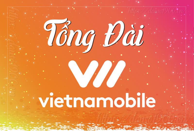 Các Đầu Số Điện Thoại Tổng Đài Vietnamobile